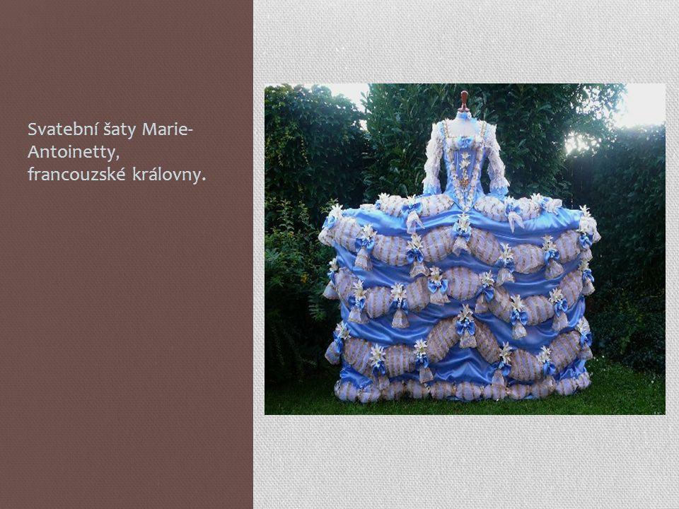 Svatební šaty Marie- Antoinetty, francouzské královny.
