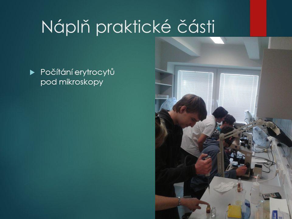 Náplň praktické části  Počítání erytrocytů pod mikroskopy
