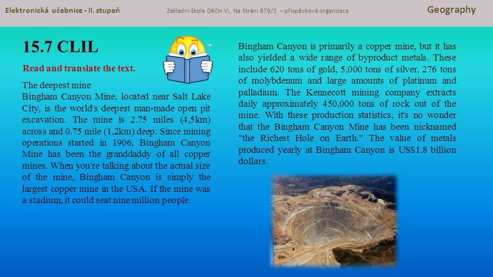 15.7 CLIL Elektronická učebnice - II. stupeň Základní škola Děčín VI, Na Stráni 879/2 – příspěvková organizace Geography The deepest mine Bingham Cany