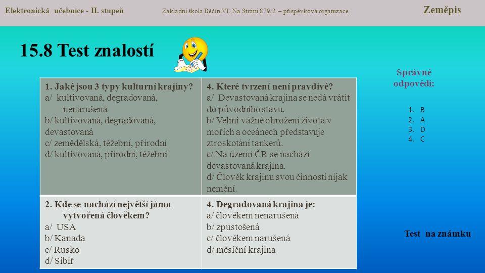 15.8 Test znalostí Správné odpovědi: 1. Jaké jsou 3 typy kulturní krajiny.