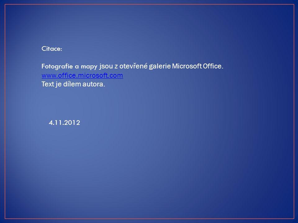 4.11.2012 Citace: Fotografie a mapy jsou z otevřené galerie Microsoft Office.