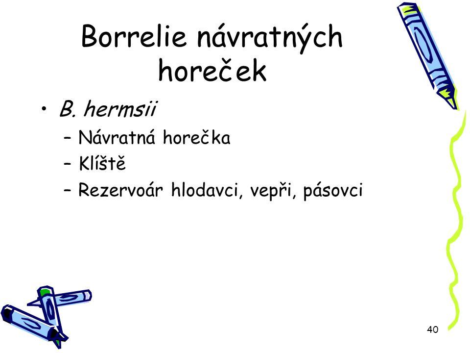 40 Borrelie návratných horeček B.