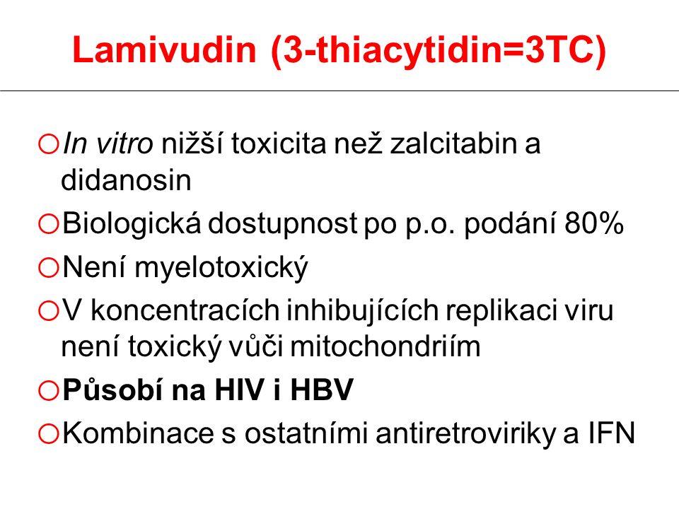 Lamivudin (3-thiacytidin=3TC) o In vitro nižší toxicita než zalcitabin a didanosin o Biologická dostupnost po p.o. podání 80% o Není myelotoxický o V