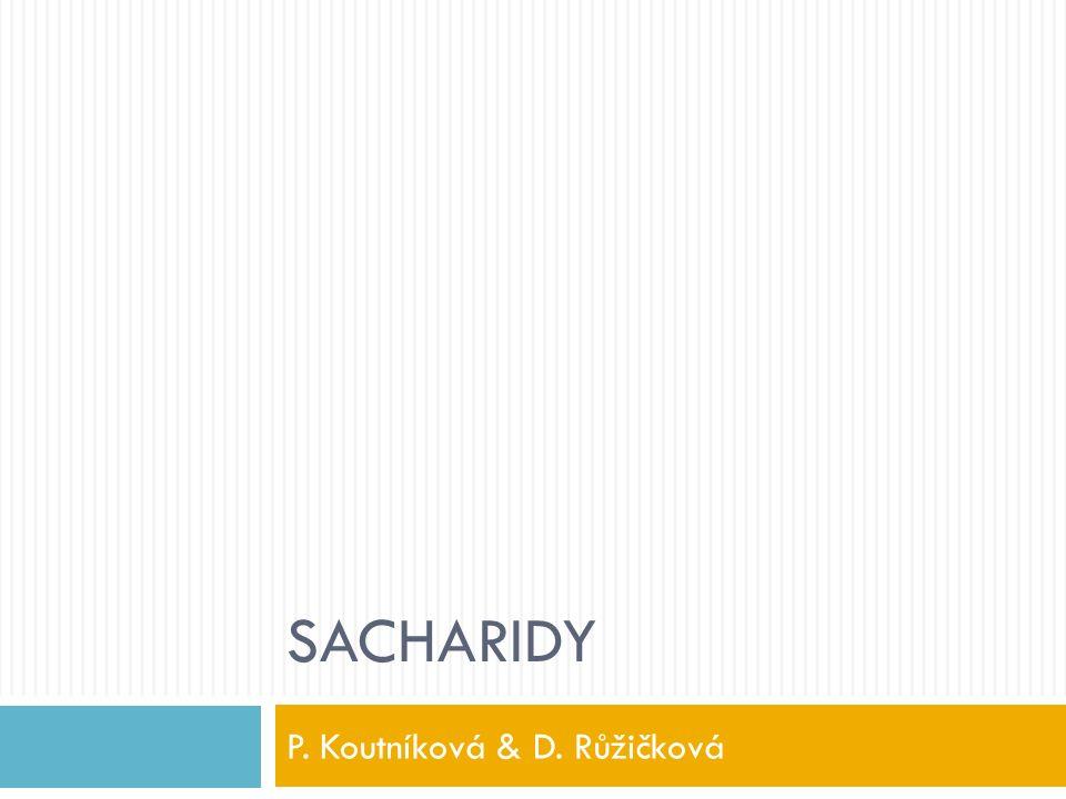 SACHARIDY P. Koutníková & D. Růžičková