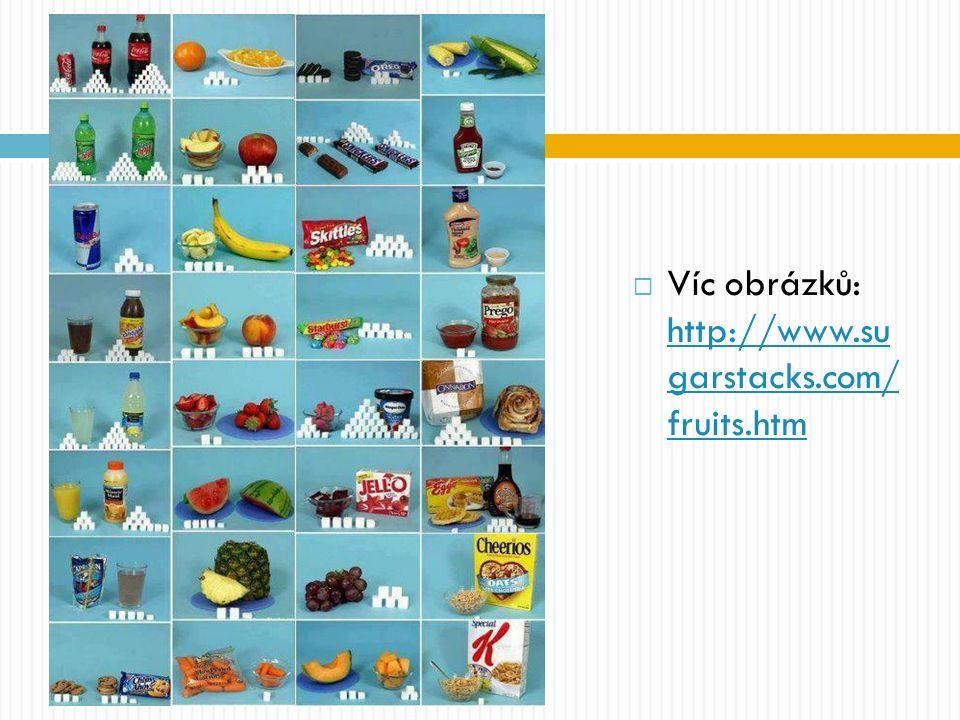  Víc obrázků: http://www.su garstacks.com/ fruits.htm http://www.su garstacks.com/ fruits.htm