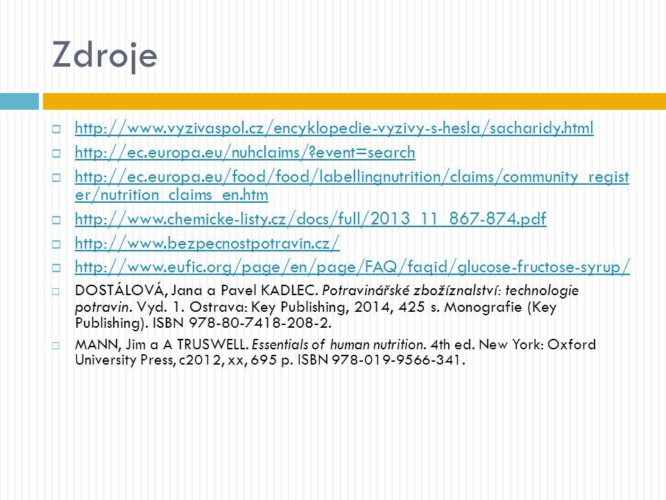 Zdroje  http://www.vyzivaspol.cz/encyklopedie-vyzivy-s-hesla/sacharidy.html http://www.vyzivaspol.cz/encyklopedie-vyzivy-s-hesla/sacharidy.html  htt