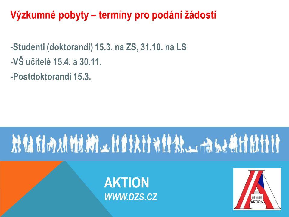 Výzkumné pobyty – termíny pro podání žádostí - Studenti (doktorandi) 15.3. na ZS, 31.10. na LS - VŠ učitelé 15.4. a 30.11. - Postdoktorandi 15.3. AKTI