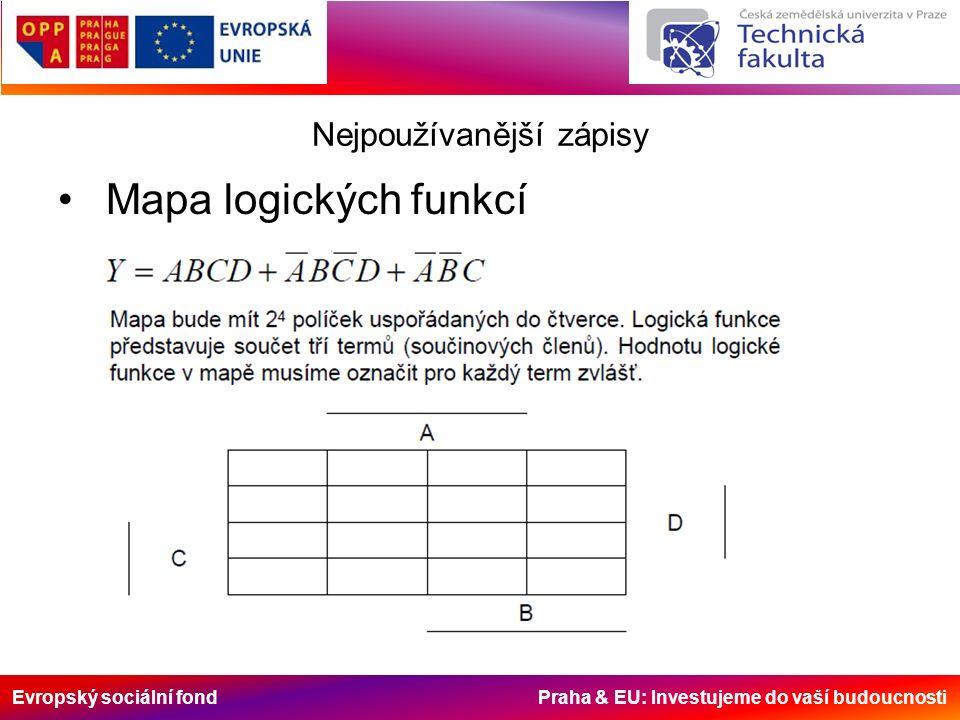 Evropský sociální fond Praha & EU: Investujeme do vaší budoucnosti Nejpoužívanější zápisy Mapa logických funkcí