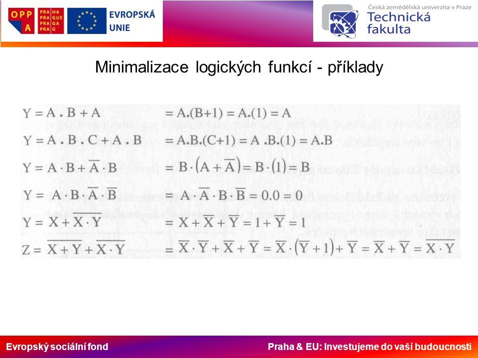 Evropský sociální fond Praha & EU: Investujeme do vaší budoucnosti Minimalizace logických funkcí - příklady
