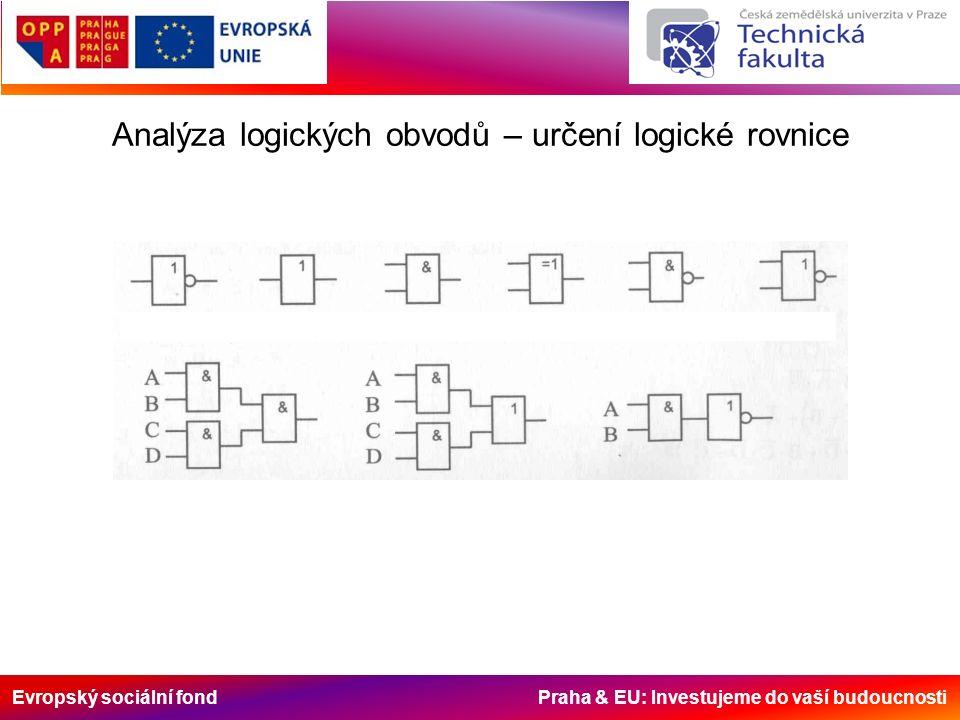 Evropský sociální fond Praha & EU: Investujeme do vaší budoucnosti Analýza logických obvodů – určení logické rovnice