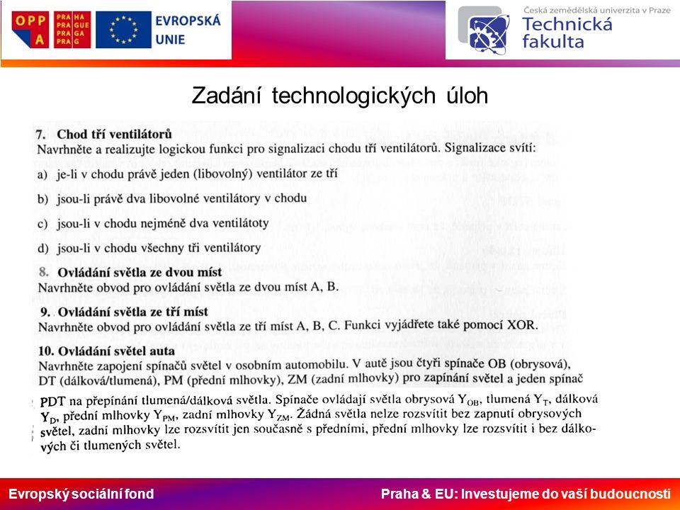 Evropský sociální fond Praha & EU: Investujeme do vaší budoucnosti Zadání technologických úloh