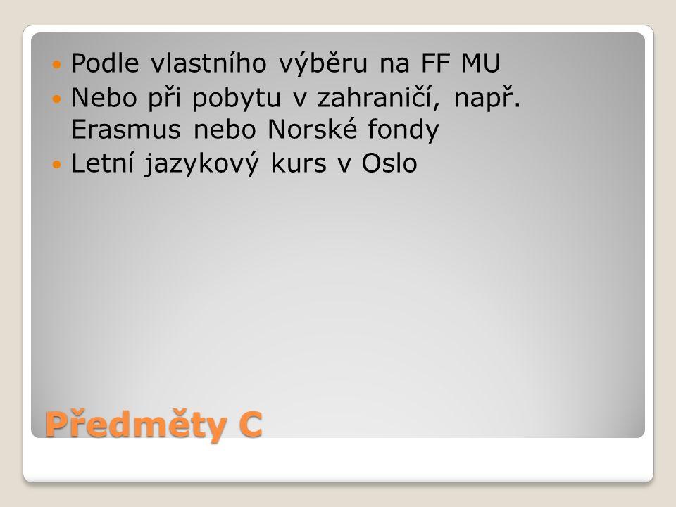 Předměty C Podle vlastního výběru na FF MU Nebo při pobytu v zahraničí, např.