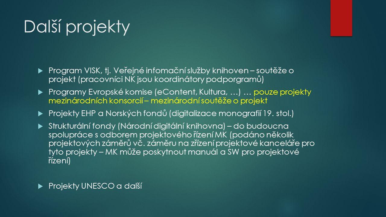 Další projekty  Program VISK, tj.