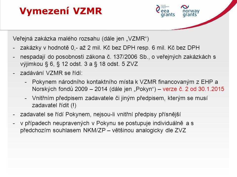 """Vymezení VZMR Veřejná zakázka malého rozsahu (dále jen """"VZMR ) -zakázky v hodnotě 0,- až 2 mil."""