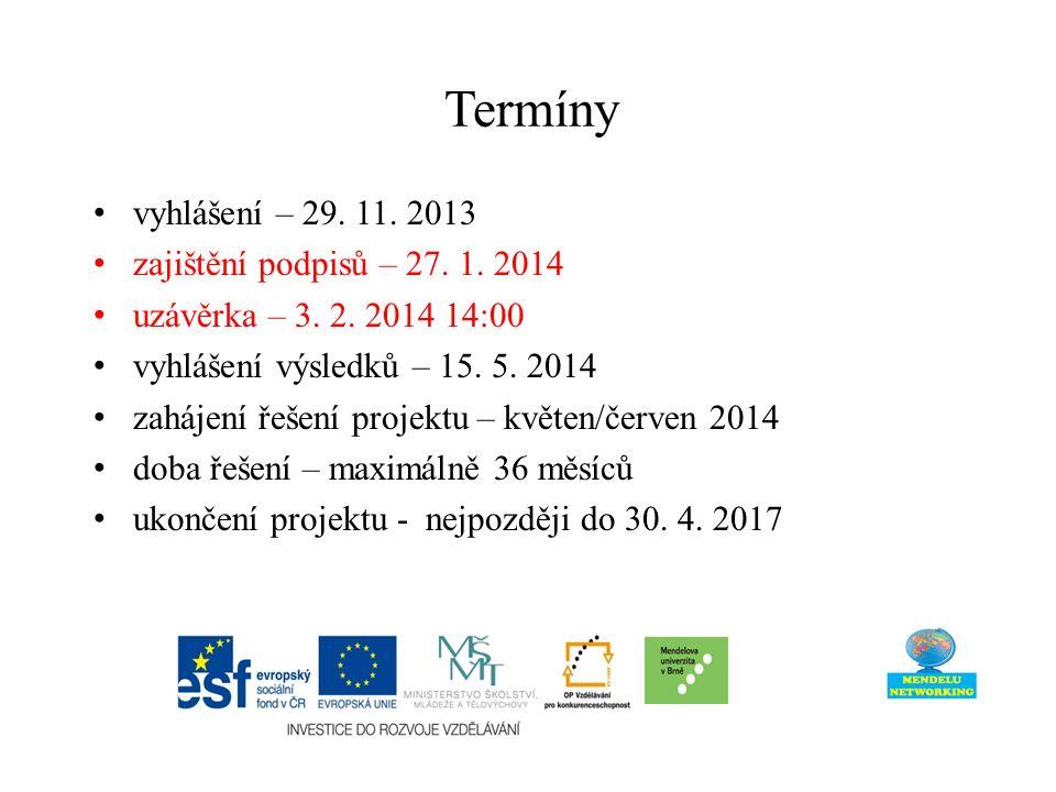 vyhlášení – 29. 11. 2013 zajištění podpisů – 27.