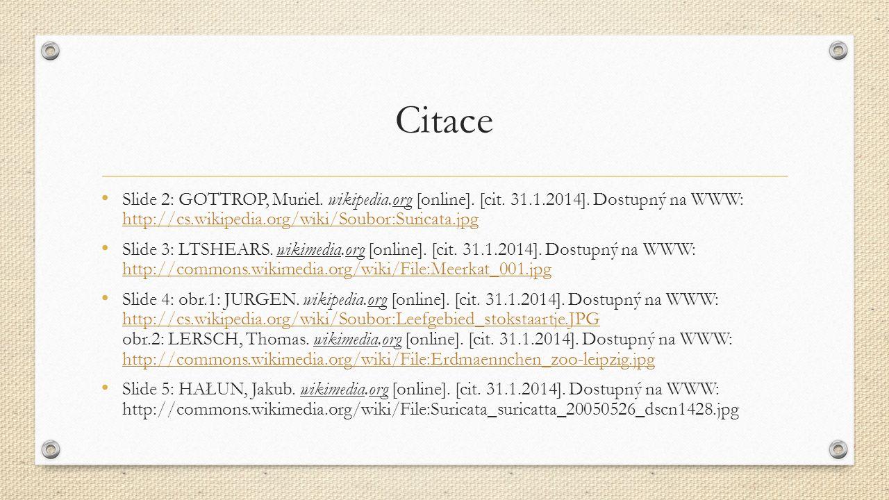 Citace Slide 2: GOTTROP, Muriel. wikipedia.org [online].