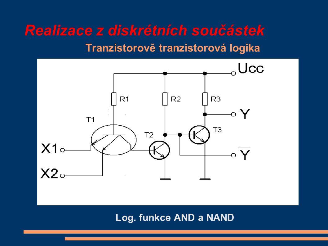 Realizace z diskrétních součástek Tranzistorově tranzistorová logika Log. funkce AND a NAND