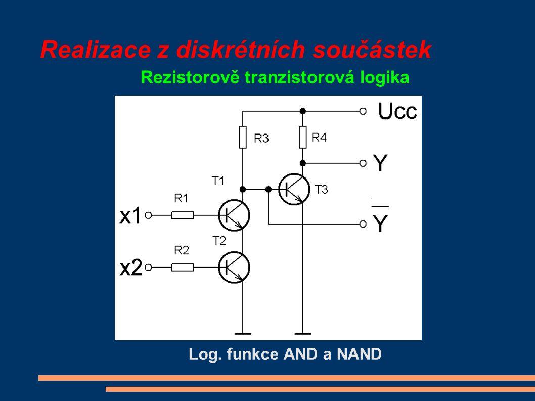 Realizace z diskrétních součástek Rezistorově tranzistorová logika Log. funkce AND a NAND