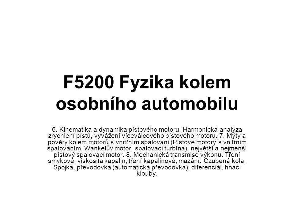 F5200 Fyzika kolem osobního automobilu 6.Kinematika a dynamika pístového motoru.