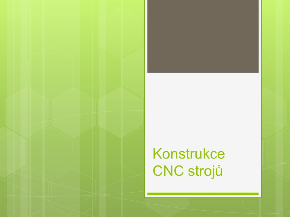 Konstrukce CNC strojů