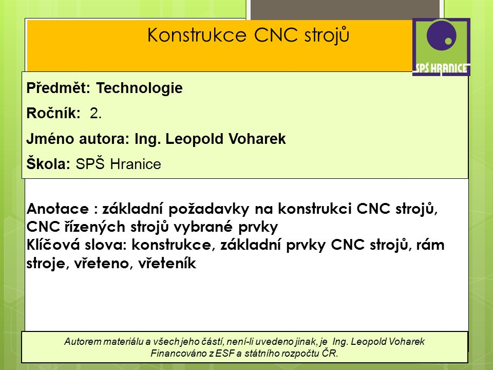 Konstrukce CNC strojů Předmět: Technologie Ročník: 2.
