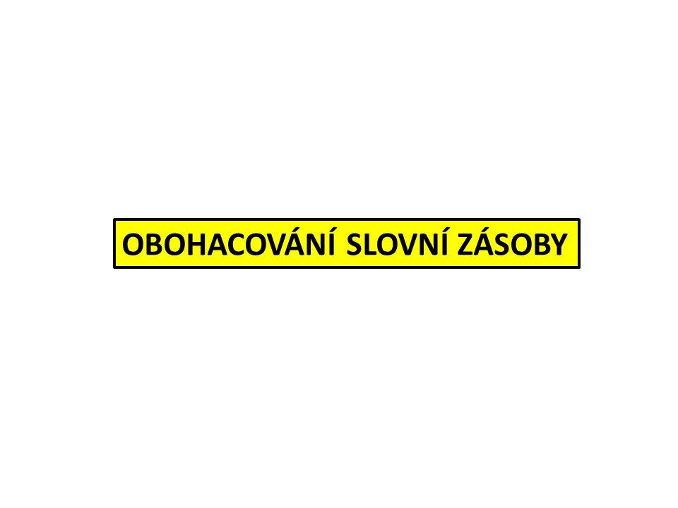 PRO BYSTRÉ HLAVY Odkud se vzala v češtině tato slova a proč je používáme.