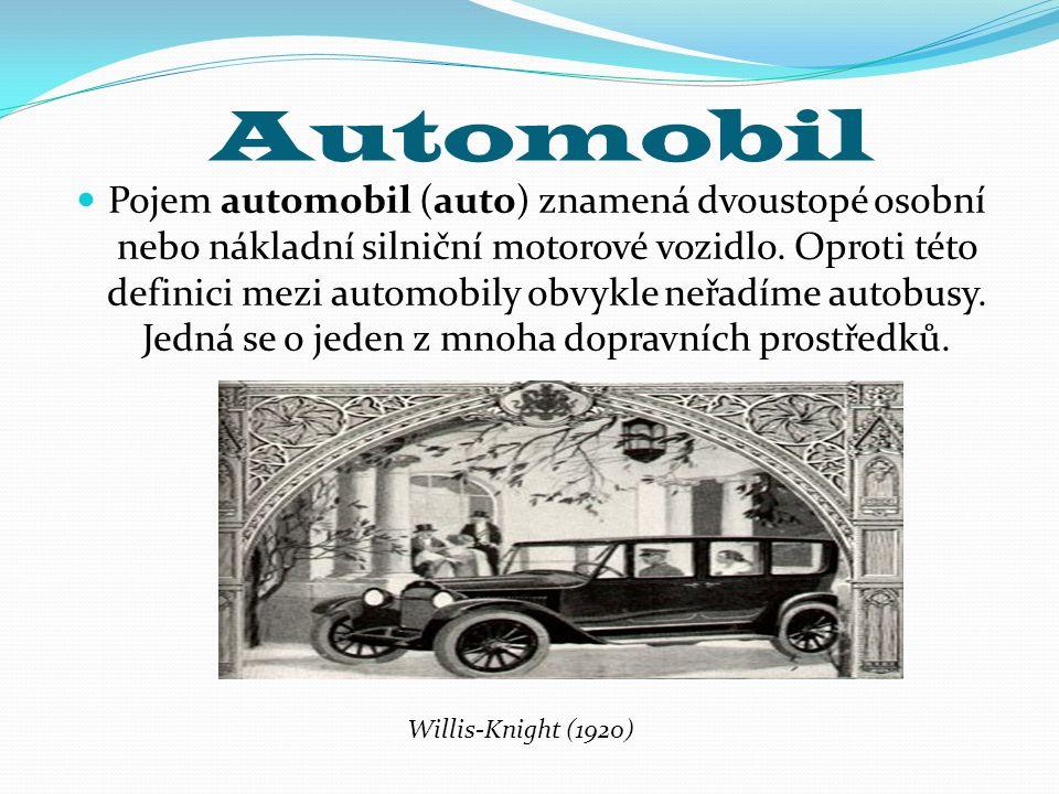 Automobil Pojem automobil (auto) znamená dvoustopé osobní nebo nákladní silniční motorové vozidlo.