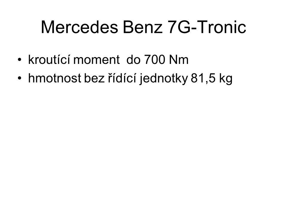 Mercedes Benz 7G-Tronic kroutící moment do 700 Nm hmotnost bez řídící jednotky 81,5 kg