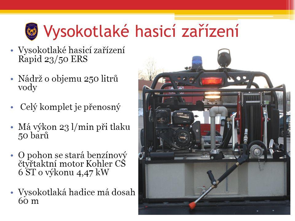 Vysokotlaké hasicí zařízení Vysokotlaké hasicí zařízení Rapid 23/50 ERS Nádrž o objemu 250 litrů vody Celý komplet je přenosný Má výkon 23 l/min při tlaku 50 barů O pohon se stará benzínový čtyřtaktní motor Kohler CS 6 ST o výkonu 4,47 kW Vysokotlaká hadice má dosah 60 m