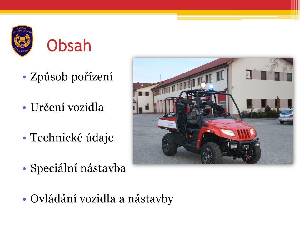 Obsah Způsob pořízení Určení vozidla Technické údaje Speciální nástavba Ovládání vozidla a nástavby
