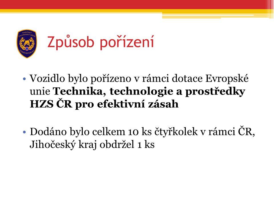 Způsob pořízení Vozidlo bylo pořízeno v rámci dotace Evropské unie Technika, technologie a prostředky HZS ČR pro efektivní zásah Dodáno bylo celkem 10 ks čtyřkolek v rámci ČR, Jihočeský kraj obdržel 1 ks