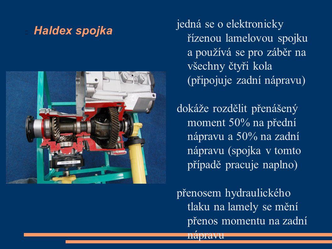 Haldex spojka jedná se o elektronicky řízenou lamelovou spojku a používá se pro záběr na všechny čtyři kola (připojuje zadní nápravu) dokáže rozdělit přenášený moment 50% na přední nápravu a 50% na zadní nápravu (spojka v tomto případě pracuje naplno) přenosem hydraulického tlaku na lamely se mění přenos momentu na zadní nápravu