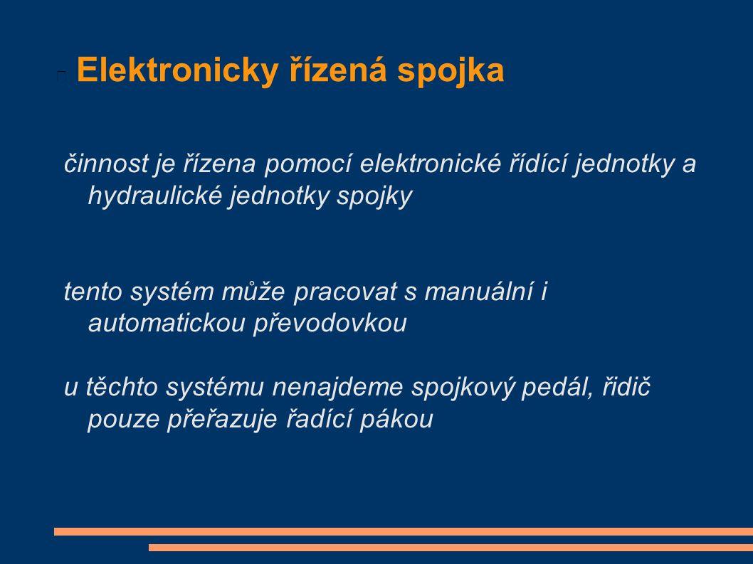 Elektronicky řízená spojka činnost je řízena pomocí elektronické řídící jednotky a hydraulické jednotky spojky tento systém může pracovat s manuální i automatickou převodovkou u těchto systému nenajdeme spojkový pedál, řidič pouze přeřazuje řadící pákou