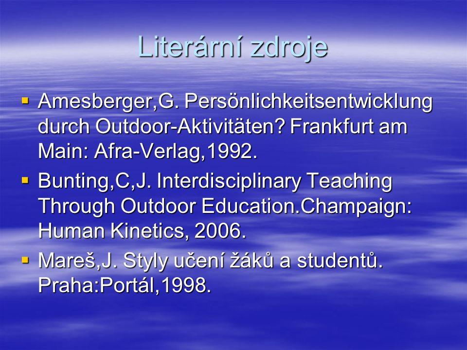 Literární zdroje  Amesberger,G. Persönlichkeitsentwicklung durch Outdoor-Aktivitäten.