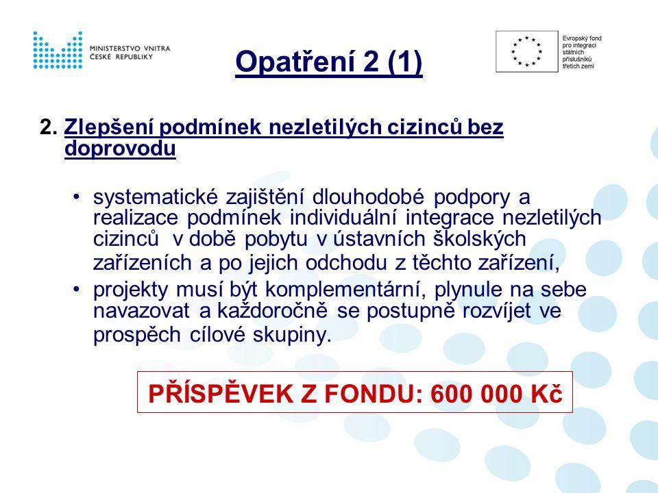 Opatření 2 (1) 2.