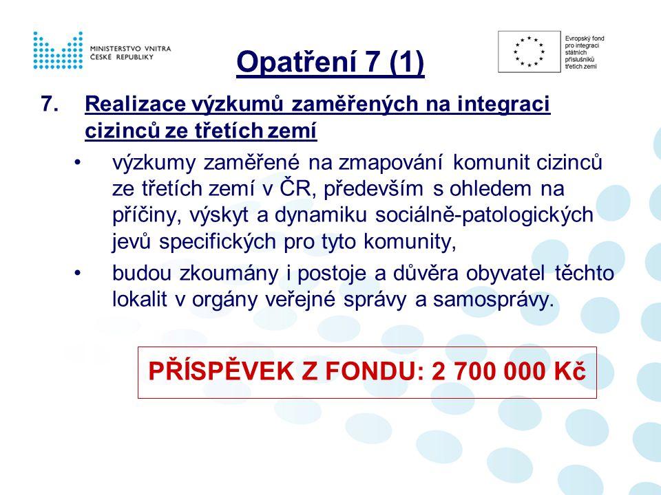 7.Realizace výzkumů zaměřených na integraci cizinců ze třetích zemí výzkumy zaměřené na zmapování komunit cizinců ze třetích zemí v ČR, především s oh