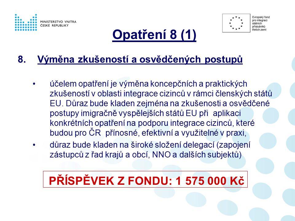 8.Výměna zkušeností a osvědčených postupů účelem opatření je výměna koncepčních a praktických zkušeností v oblasti integrace cizinců v rámci členských států EU.