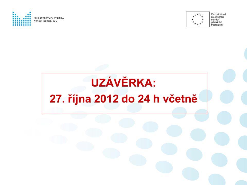 UZÁVĚRKA: 27. října 2012 do 24 h včetně