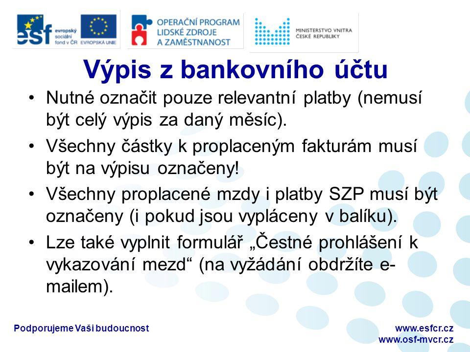 Výpis z bankovního účtu Nutné označit pouze relevantní platby (nemusí být celý výpis za daný měsíc).