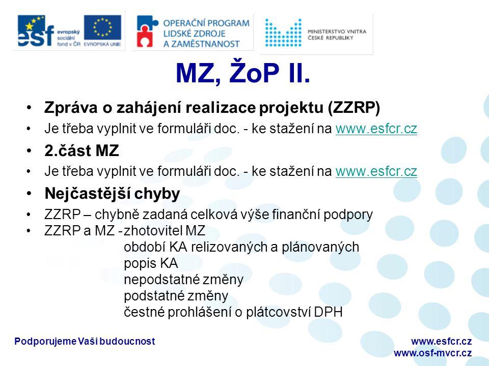MZ, ŽoP II. Zpráva o zahájení realizace projektu (ZZRP) Je třeba vyplnit ve formuláři doc.