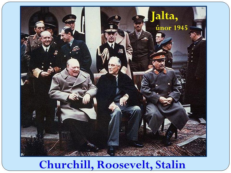Jalta, únor 1945 Churchill, Roosevelt, Stalin
