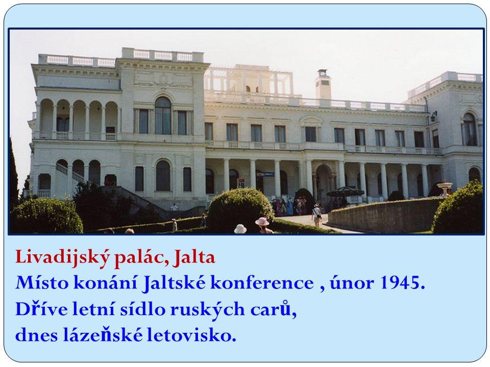 Livadijský palác, Jalta Místo konání Jaltské konference, únor 1945.