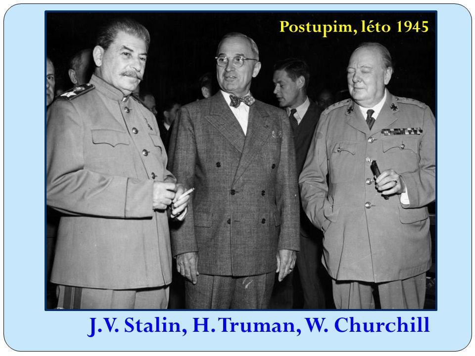Postupim, léto 1945 J.V. Stalin, H. Truman, W. Churchill