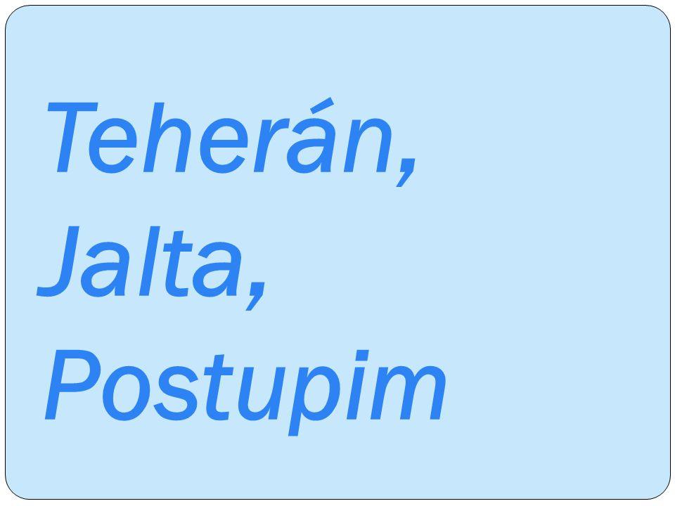 Teherán, Jalta, Postupim