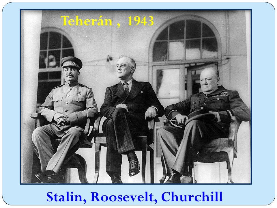 Teherán, 1943 Stalin, Roosevelt, Churchill