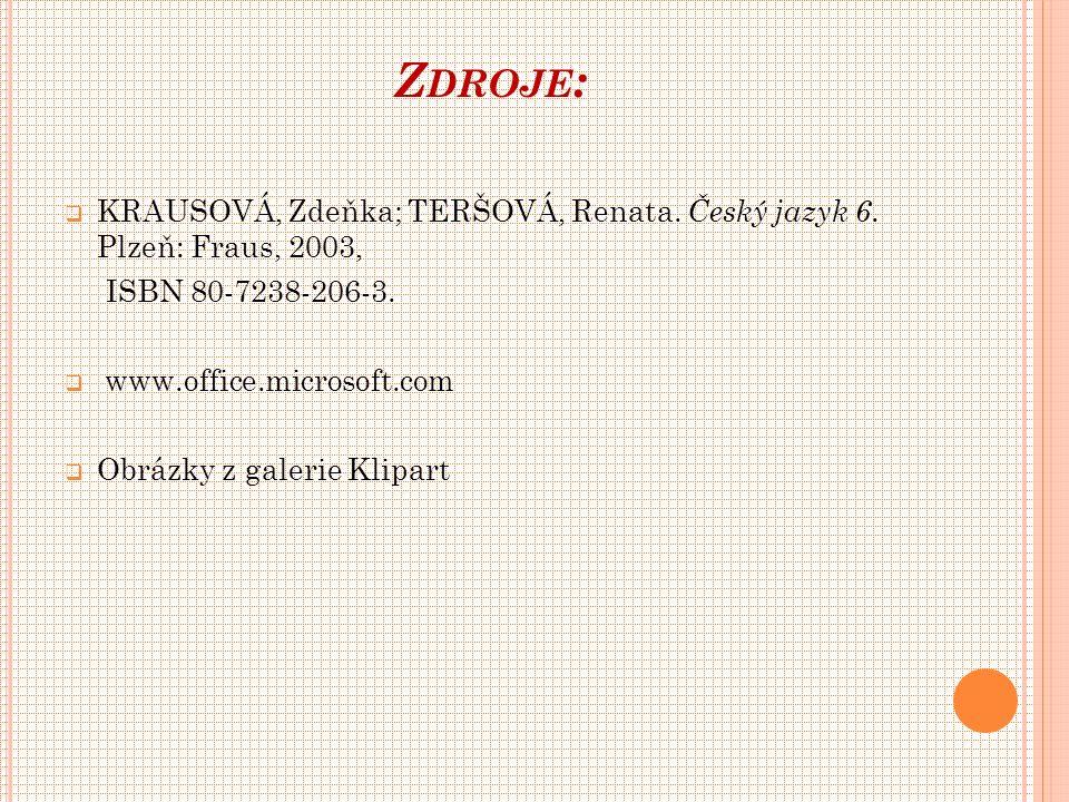 Z DROJE :  KRAUSOVÁ, Zdeňka; TERŠOVÁ, Renata. Český jazyk 6.