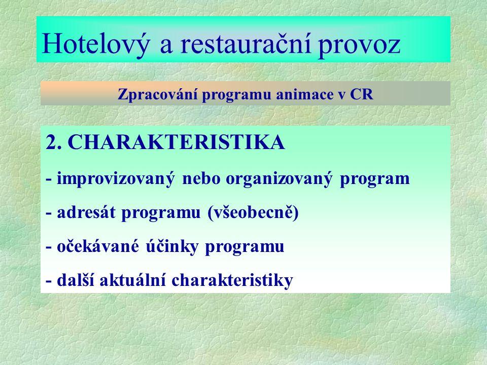 Hotelový a restaurační provoz Zpracování programu animace v CR 2.