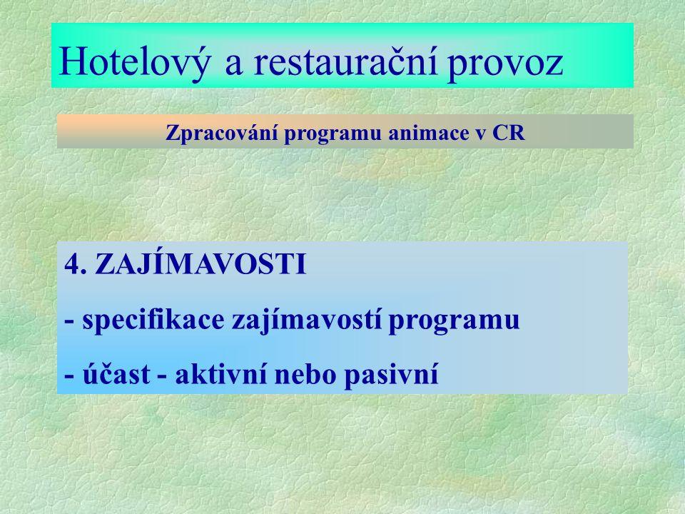 Hotelový a restaurační provoz Zpracování programu animace v CR 4.
