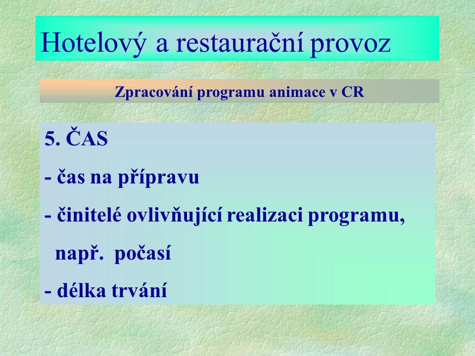 Hotelový a restaurační provoz Zpracování programu animace v CR 5.