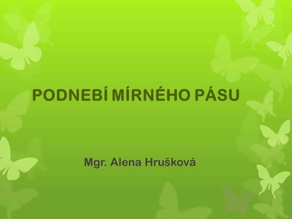 PODNEBÍ MÍRNÉHO PÁSU Mgr. Alena Hrušková